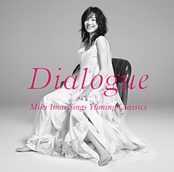Dialogue-Miki Imai Sings Yuming Classics-